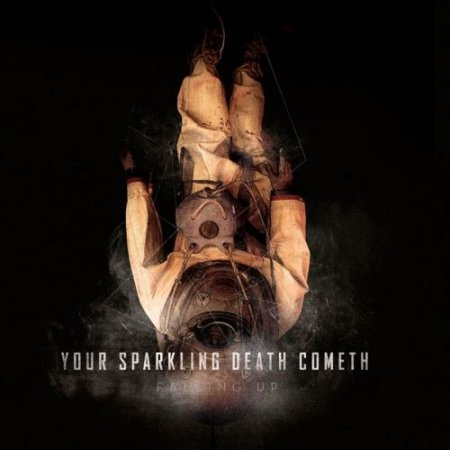 Falling Up � Your Sparkling Death Cometh (2011)
