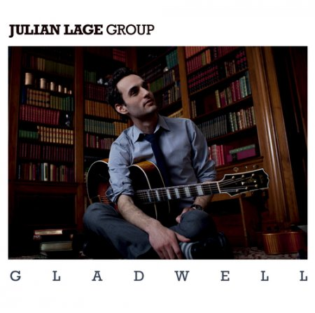 Julian Lage - Gladwell (2011)