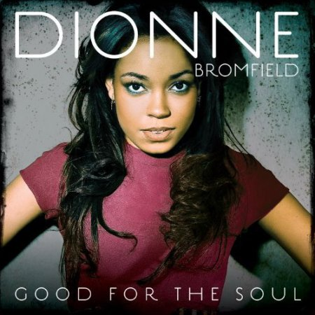 Dionne Bromfield - Good for the Soul (iTunes Deluxe Edition) (2011)