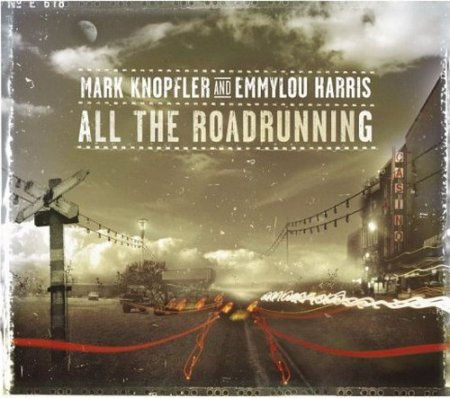 Mark Knopfler & Emmylou Harris - All the Road Running (2006)