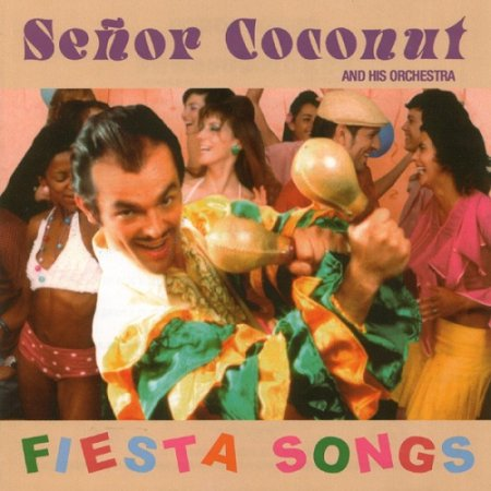 Senor Coconut And His Orchestra - Fiesta Songs (2003)