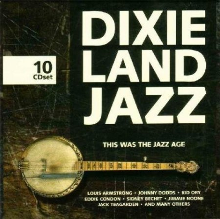 VA-Dixieland Jazz. This Was the Jazz Age (10 CD) (2005)