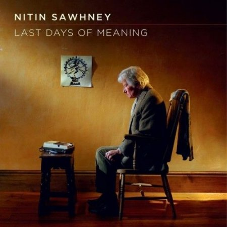 Nitin Sawhney - Last Days of Meaning (2011) FLAC