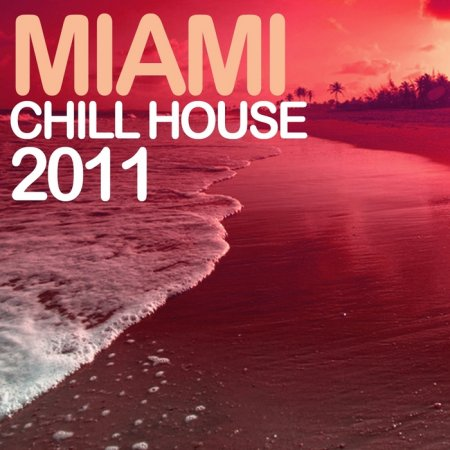 VA-Miami Chill House 2011