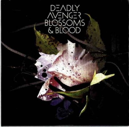 Deadly Avenger - Blossoms & Blood (2007)