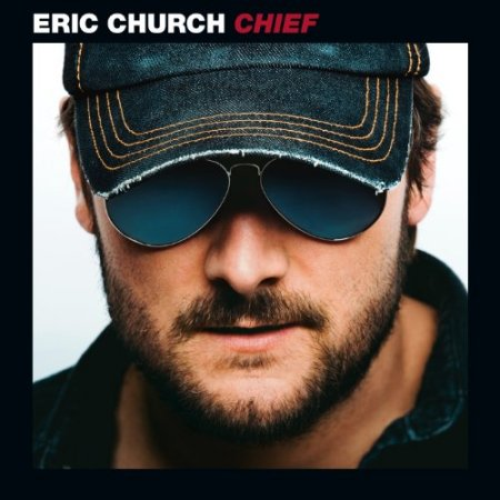 Eric Church - Chief (2011)
