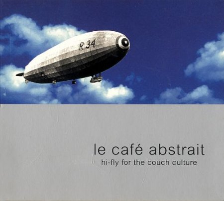 VA - Le Cafe Abstrait Volume 1 - Hi-Fly For The Couch Culture (2000)