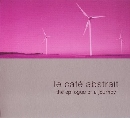 VA-Le Cafe Abstrait Volume 5 - The Epilogue Of A Journey (2006)