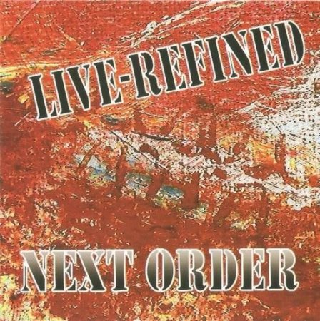 Next Order - Live-Refined (2009)