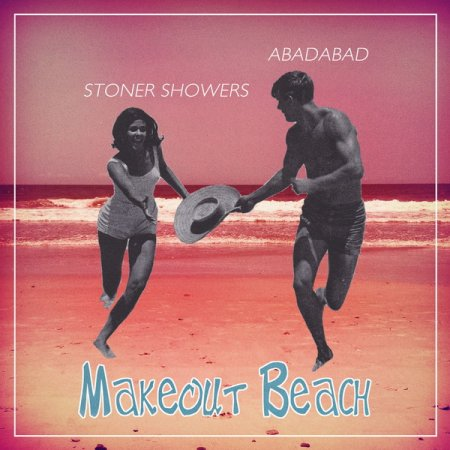 Abadabad + Stoner Showers - Makeout Beach (2011)
