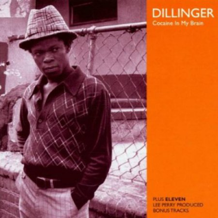 Dillinger - Cocaine In My Brain (2000)