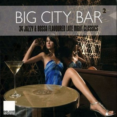 VA-Big City Bar 2 (34 Jazzy & Bossa Flavoured Late Night Classics) (2011)