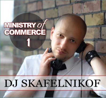 DJ Skafelnikof - Ministry of Commerce 1 (2011)