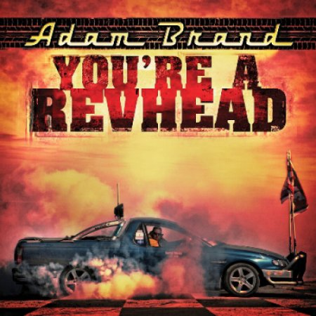 Adam Brand - You're A Revhead (2011)