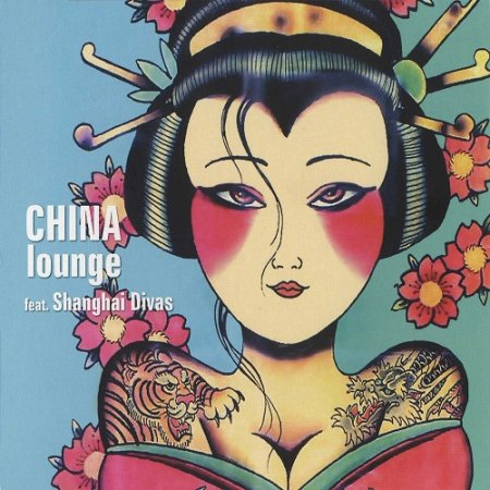 VA-China Lounge Feat. Shanghai Divas (2008)