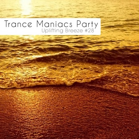 VA-Trance Maniacs Party: Uplifting Breeze #28 (2011)