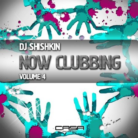 DJ Shishkin - Now Clubbing Volume 4 (2011)