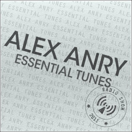 Alex Anry - Essential Tunes 007 (2011)