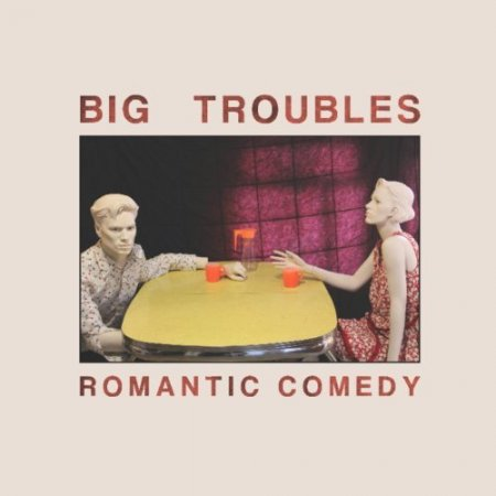 Big Troubles - Romantic Comedy (2011)