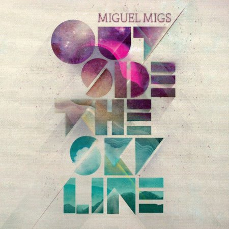 Miguel Migs - Outside The Skyline (2011)