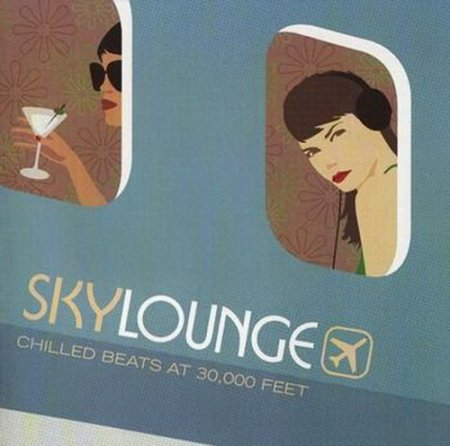 VA - Sky Lounge: Chilled Beats At 30,000 Feet (2003) FLAC