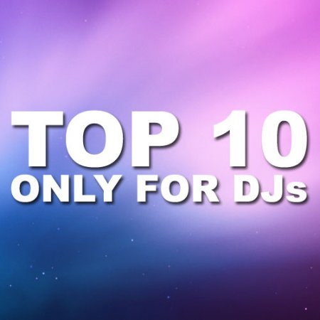 VA-TOP 10 Only For Djs (04.10.2011)