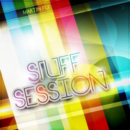 DJ Martin Fly - Stuff Session 026 (2011)