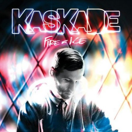 Kaskade - Fire And Ice (2011)