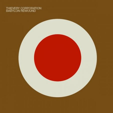 Thievery Corporation - Babylon Rewound (2004)