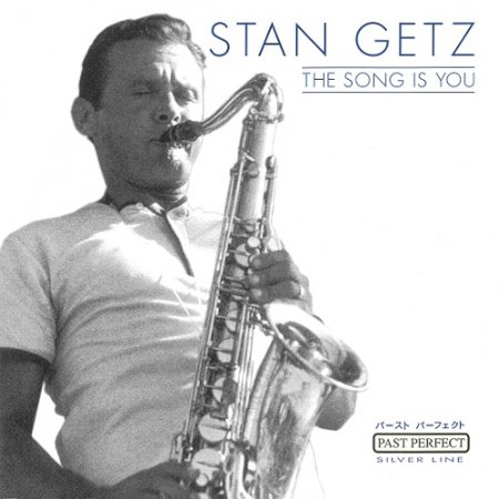 Stan Getz - The Song Is You (2001)