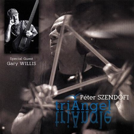 Peter Szendofi (with Gary Willis) - triAngel (2005)