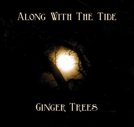 Ginger Trees – Along With The Tide 2011