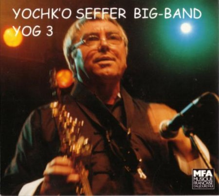 Yochk'o Seffer Big Band - Yog 3 (1999)