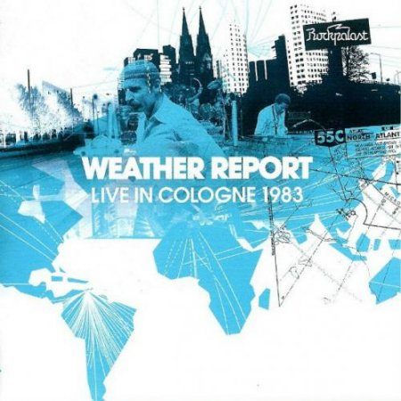 Weather Report - Live In Cologne 1983 (2CD) (2011)
