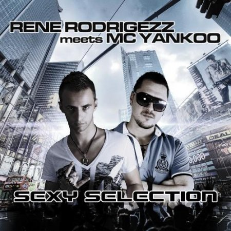VA-Rene Rodrigezz meets MC Yankoo: Sexy Selection (2011)