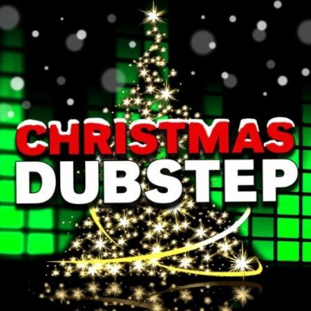 Christmas Dubstep - Christmas Dubstep (2011)