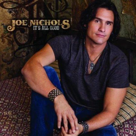 Joe Nichols - It's All Good (2011)
