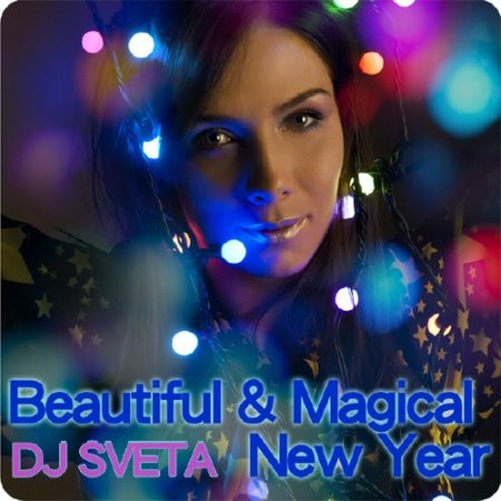 Dj Sveta - Beautiful & Magical New Year 2011 12 (2011)