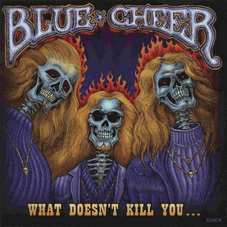 Blue Cheer - What Doesn't Kill You... 2007