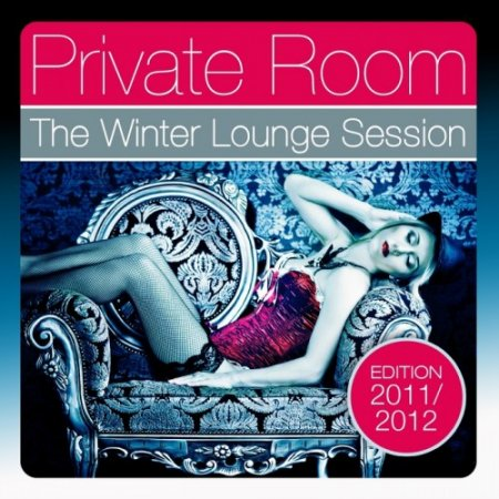 VA - Private Room: The Winter Lounge Session (Edition 2011/2012) (2011)