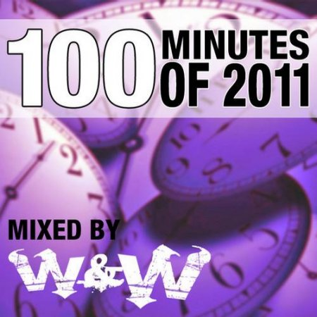 VA-100 Minutes Of 2011 (Selected And Mixed By W And W) (2011)