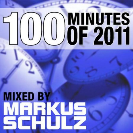 VA-100 Minutes Of 2011 (Selected And Mixed By Markus Schulz) (2011)