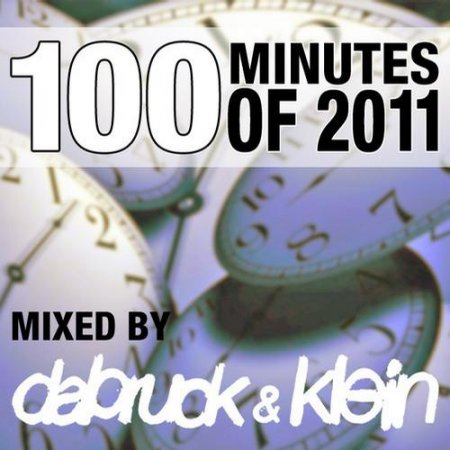 VA-100 Minutes Of 2011 (Selected And Mixed By Dabruck & Klein) (2011)