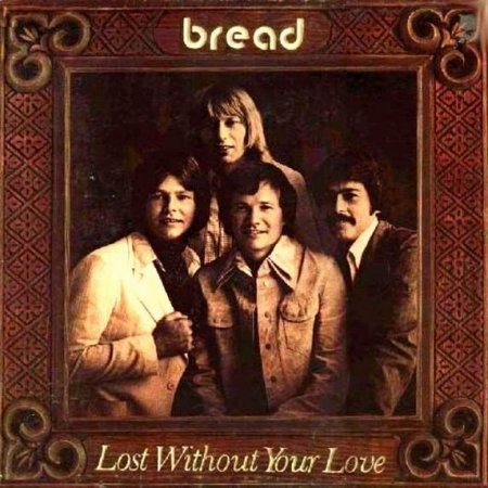 Bread - Lost Without Your Love 1977