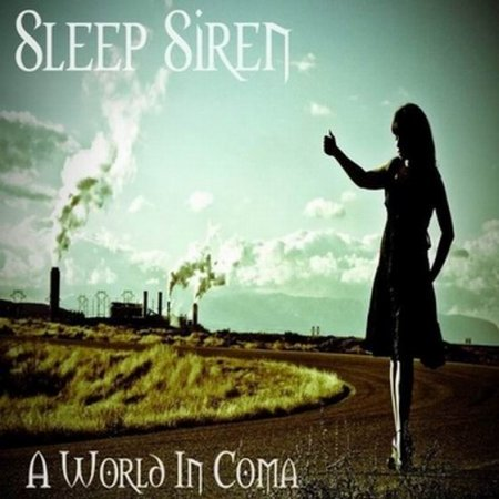 Sleep Siren � A World In Coma 2012