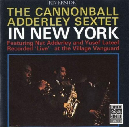 Cannonball Adderley - The Cannonball Adderley Sextet in New York (1962)