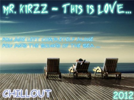 Mr.KirzZ - This is Love...