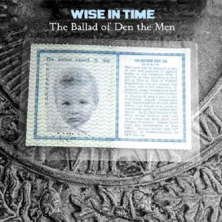 Wise In Time - The Ballad Of Den The Men (2006)