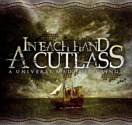 In Each Hand A Cutlass - A Universe Made Of Strings 2011