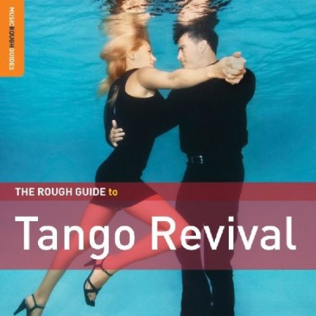 VA - The Rough Guide to Tango Revival (2009)